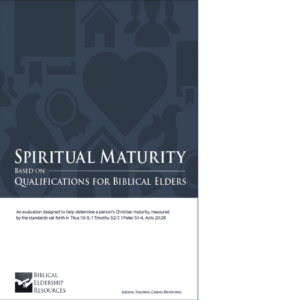 Elder Qualifications & Spiritual Maturity